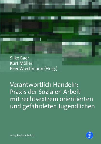 """Titelbild der Publikation """"Verantwortlich Handeln: Praxis der Sozialen Arbeit mit rechtsextrem orientierten und gefährdeten Jugendlichen"""" von Silke Baer, Kurt Möller und Peer Wiechmann (Hrsg.)"""